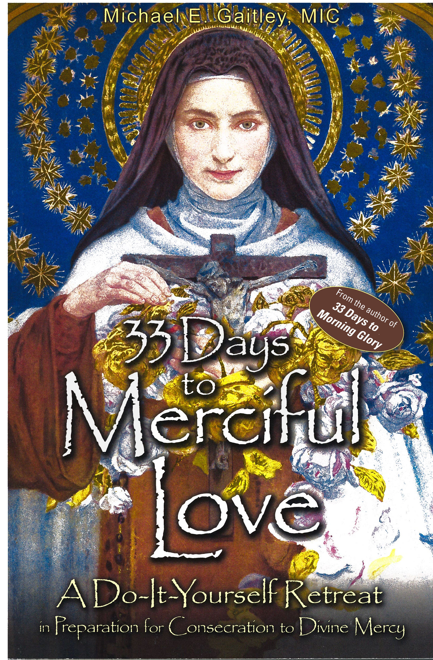 33 Days to Merciful Love by Michael E. Gaitley, 108-9781596143456