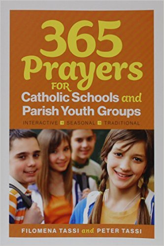 365 Prayers For Catholic Schools and Parish Youth Groups 84-9782896882946