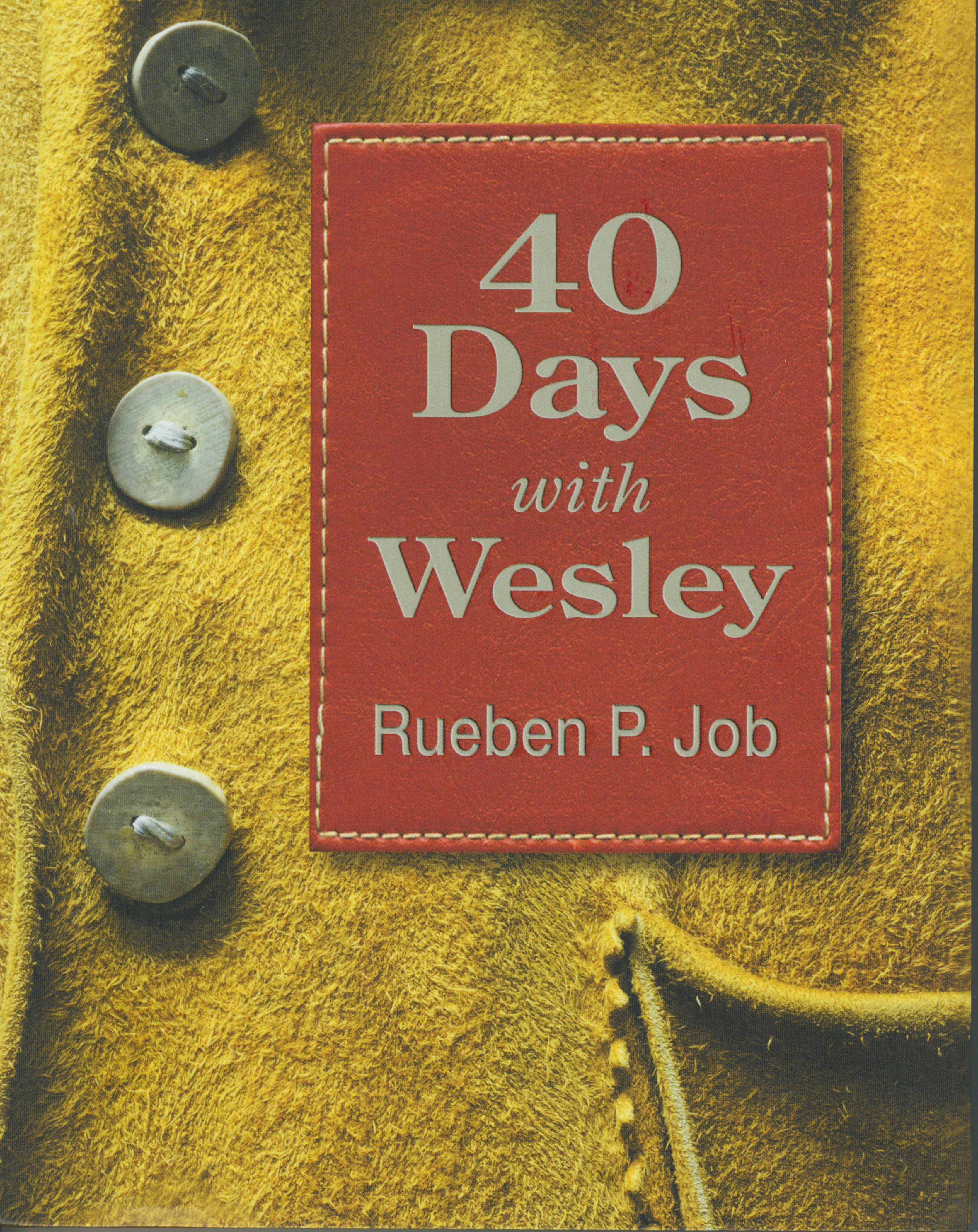 40 Days with Wesley by Reuben P. Job 108-9781501836015