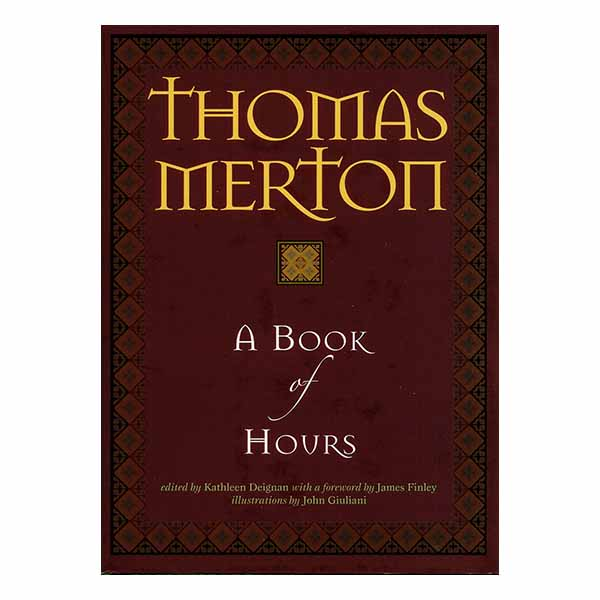 A Book Of Hours by Thomas Merton