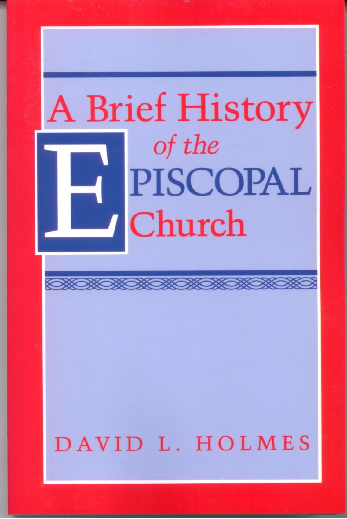 A Brief History of the Episcopal Church by David L.Holmes 108-9781563380600