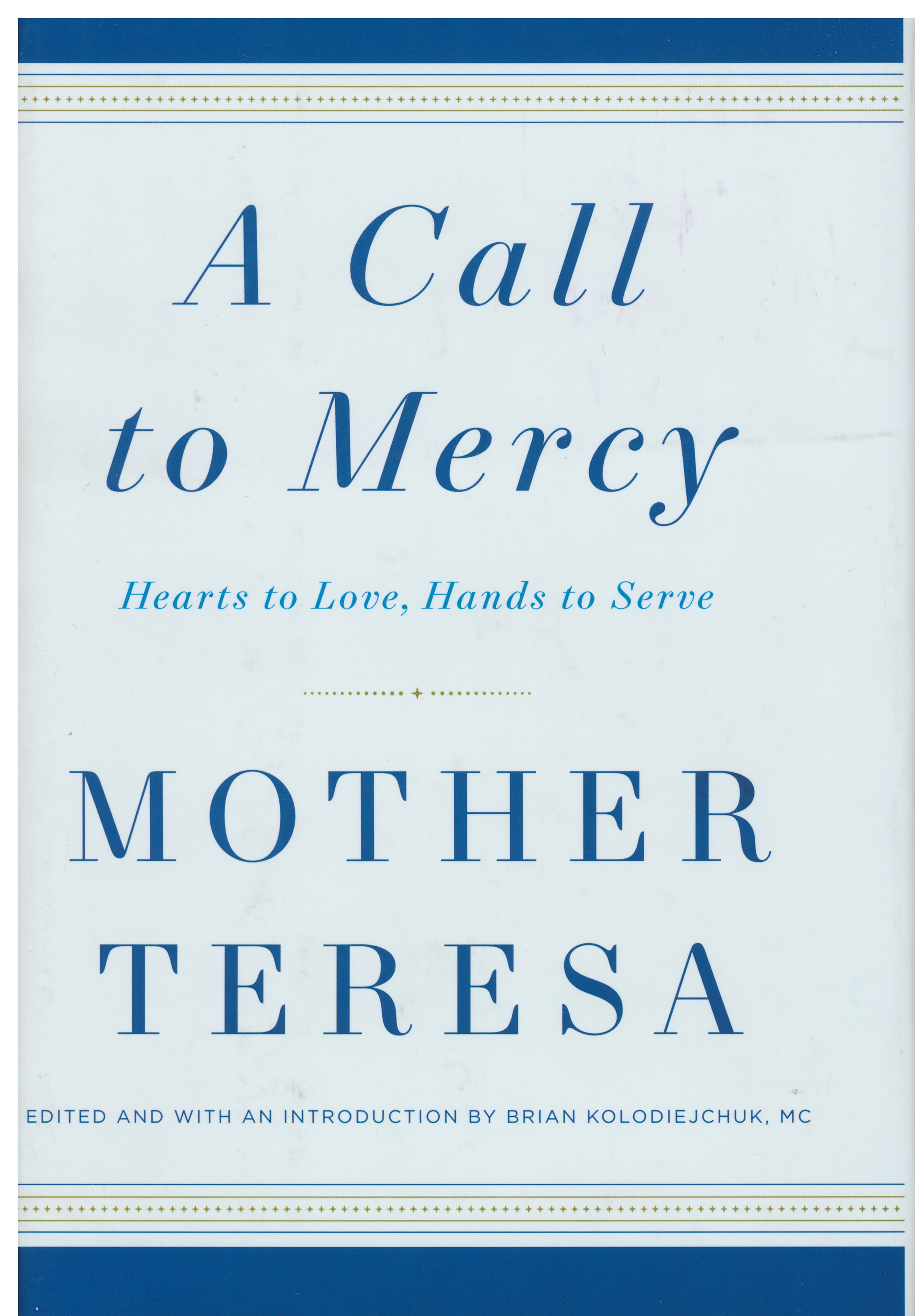 A Call To Mercy: Hearts to Love by Mother Teresa 108-9780451498205