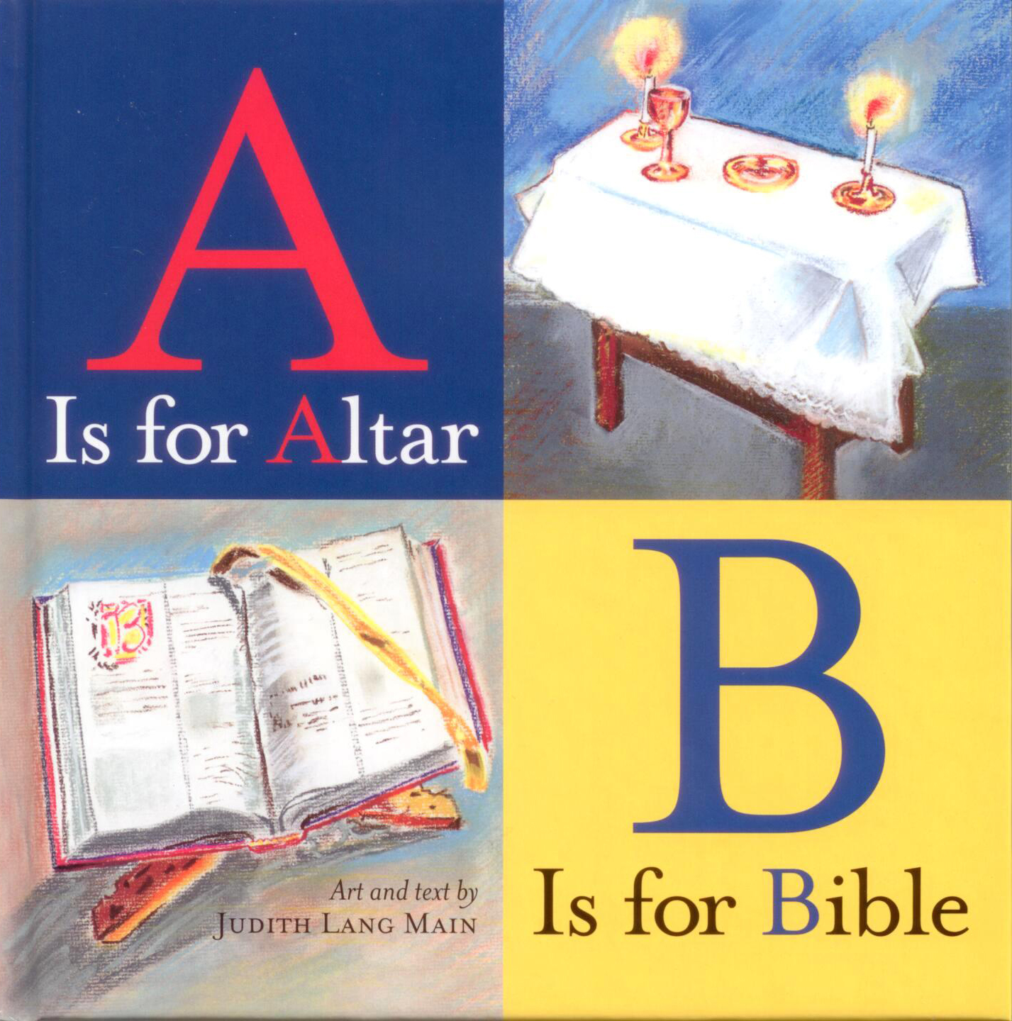 A Is for Altar B Is for Bible ByJudith Lang Main