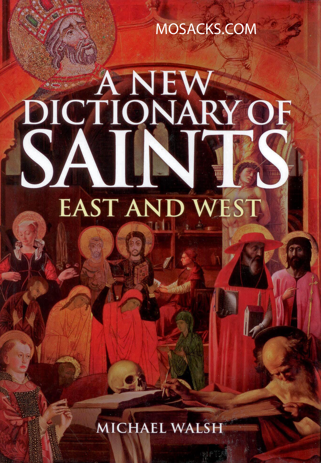 A New Dictionary of Saints: East and West