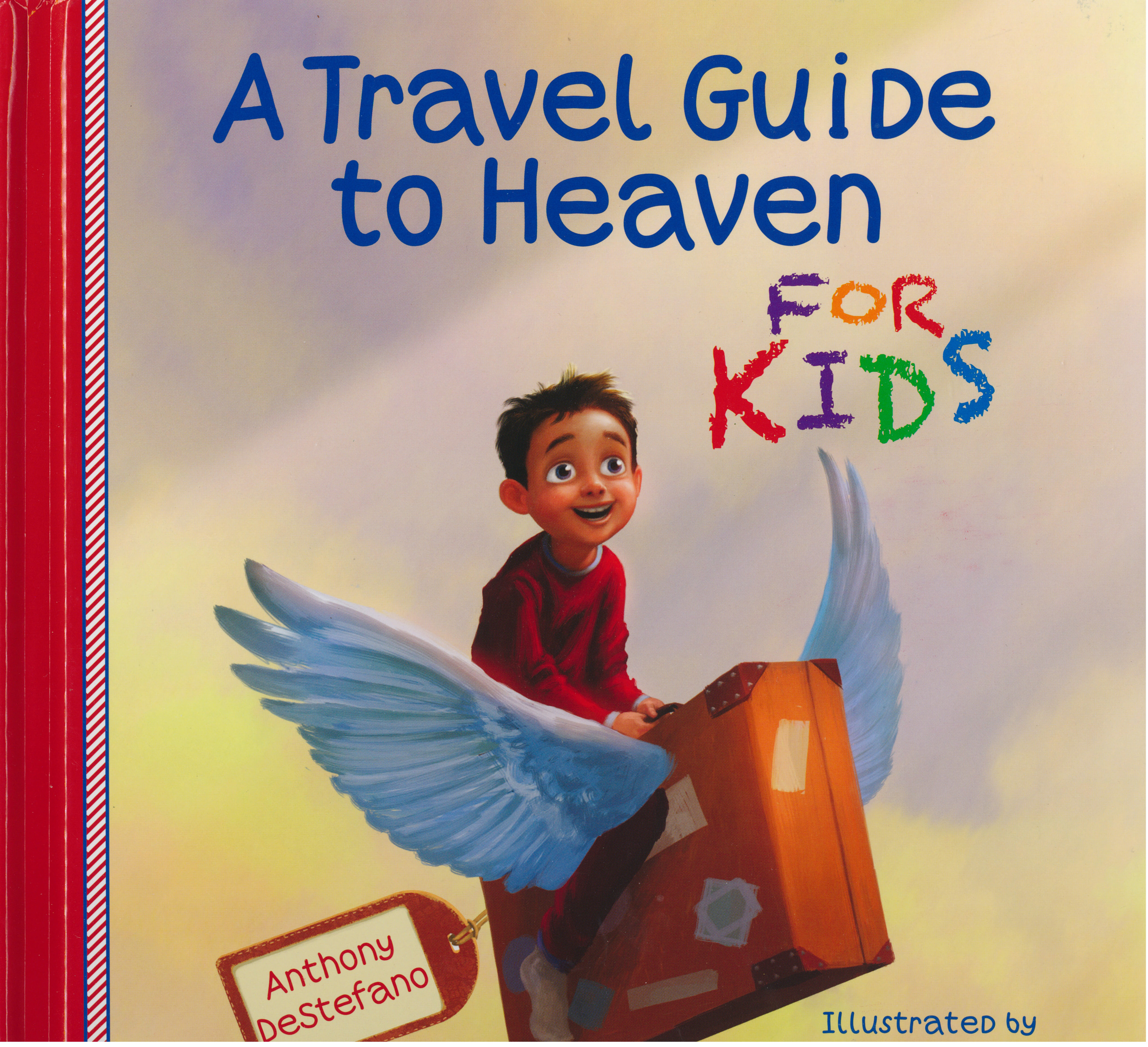 A Travel Guide to Heaven For Kids by Anthony DeStefano 108-9780736955096
