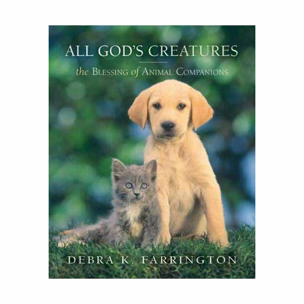 All God's Creatures: The Blessing of Animal Companions, 9781557254726