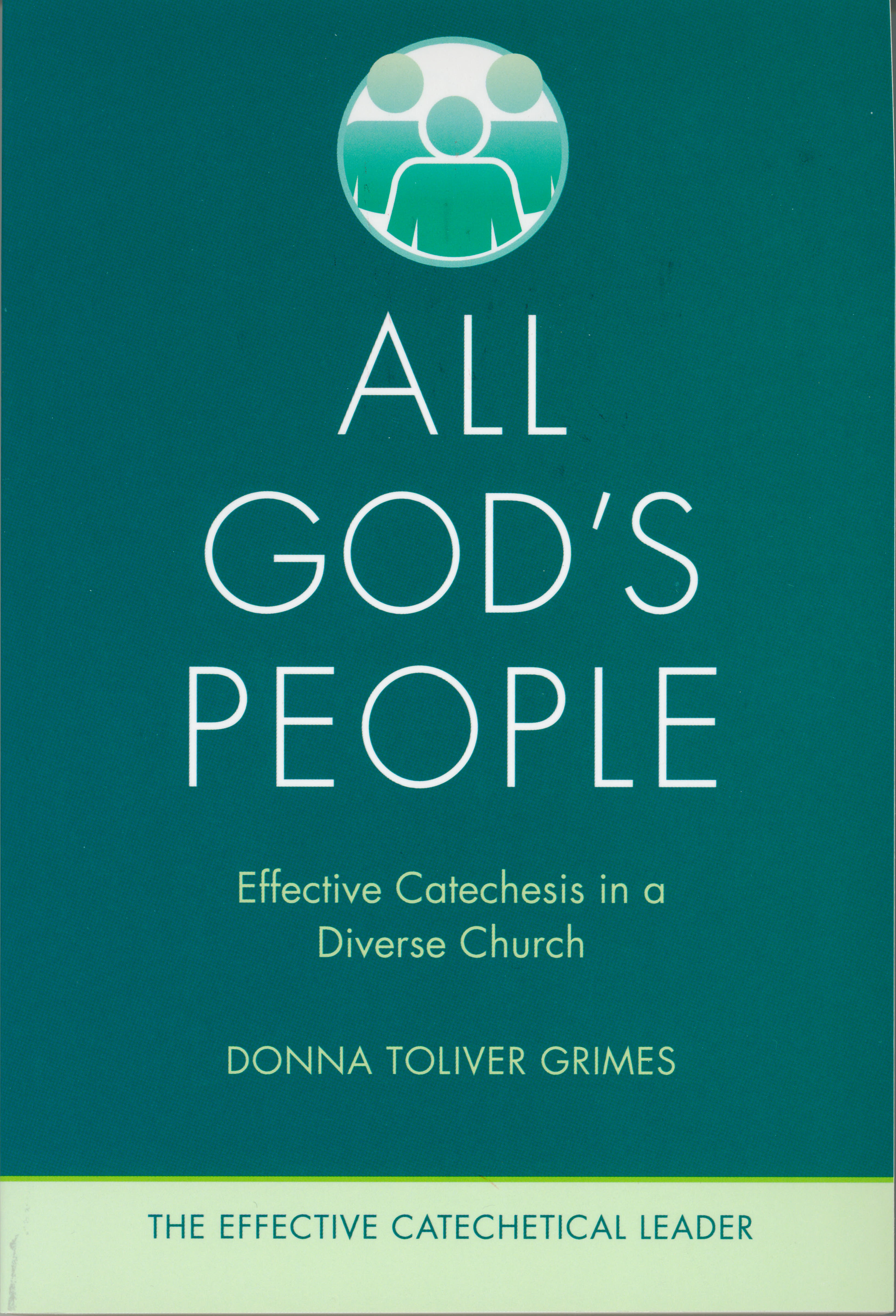 All God's People (Effective Catechetical Leader) by Donna Toliver Grimes 108-9780829445343