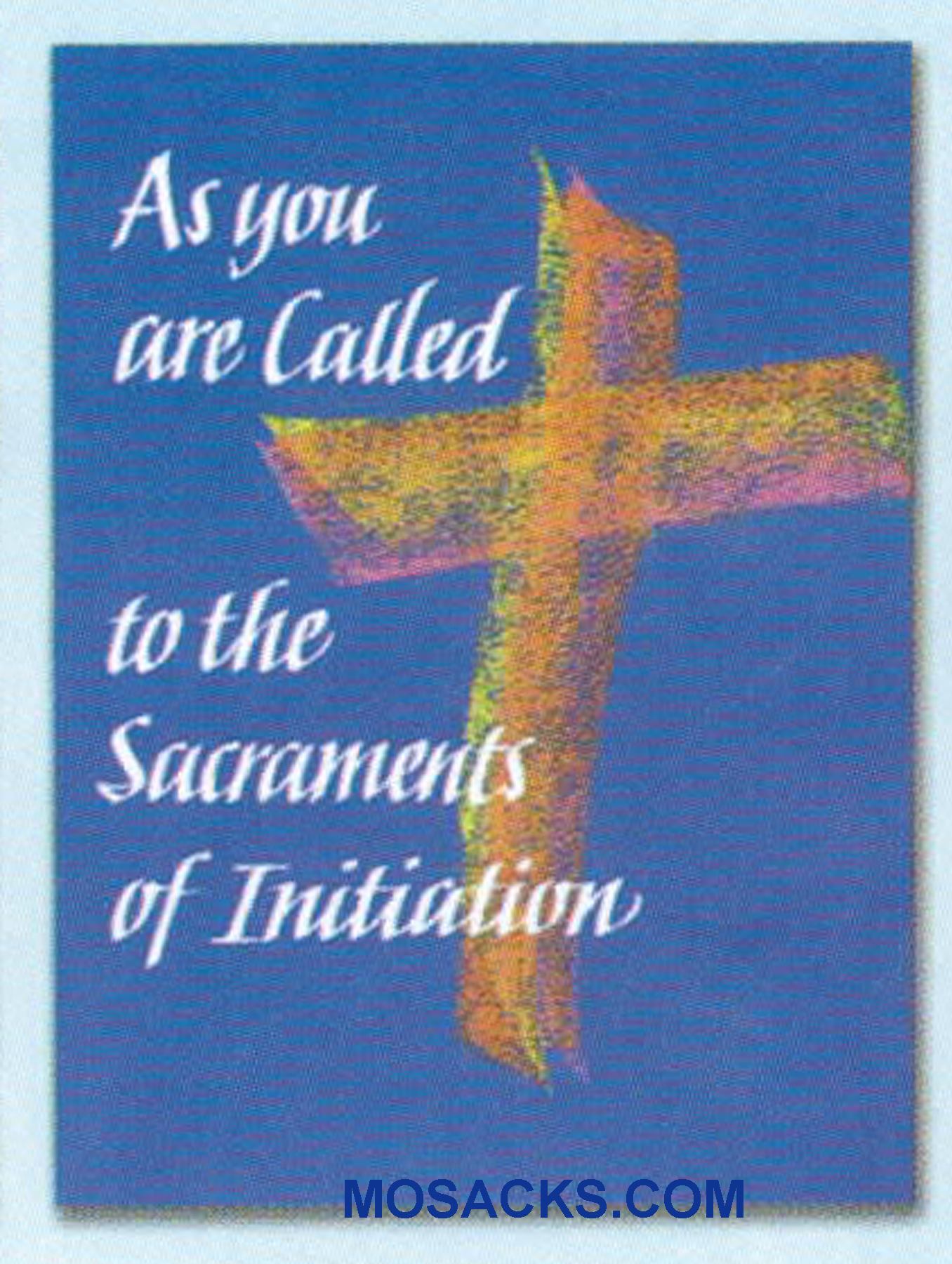 As You Are Called To The Sacraments Of Initiation Greeting Card -WCA5186