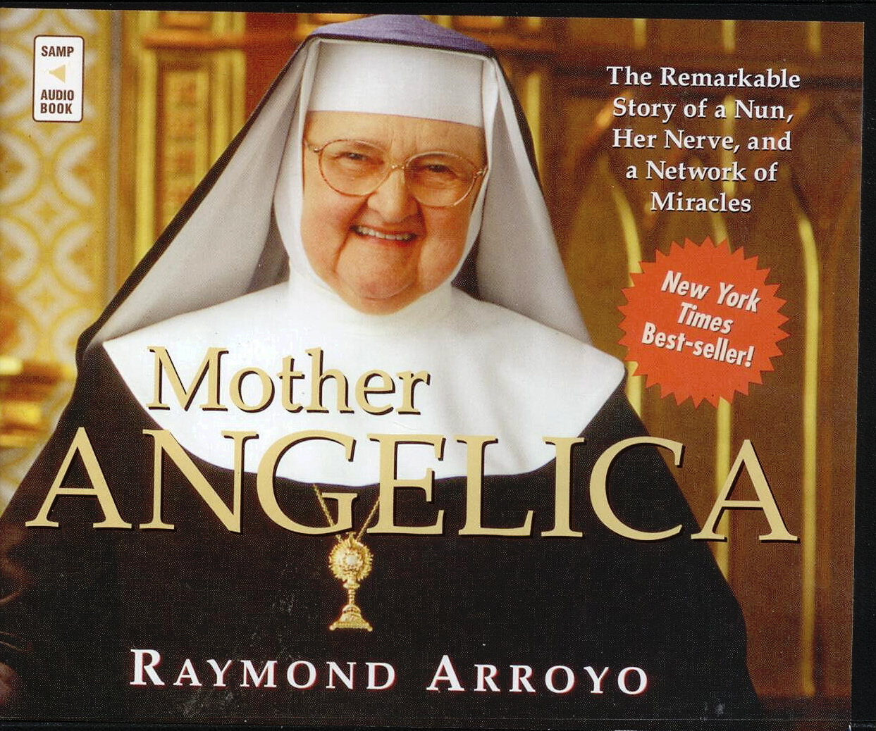 Mother Angelica, Title; Raymond Arroyo, Author/Narrator; Audio Book