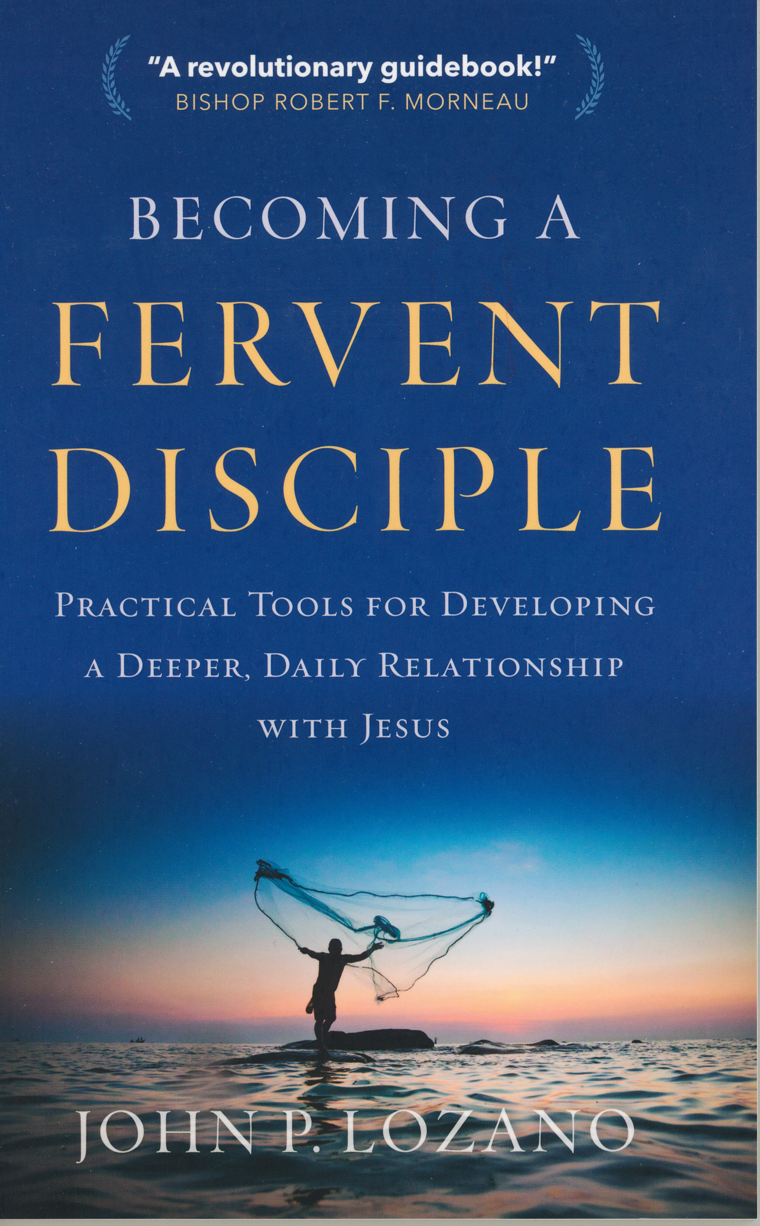 Becoming A Fervent Disciple by John P. Lozano 108-9781627853415
