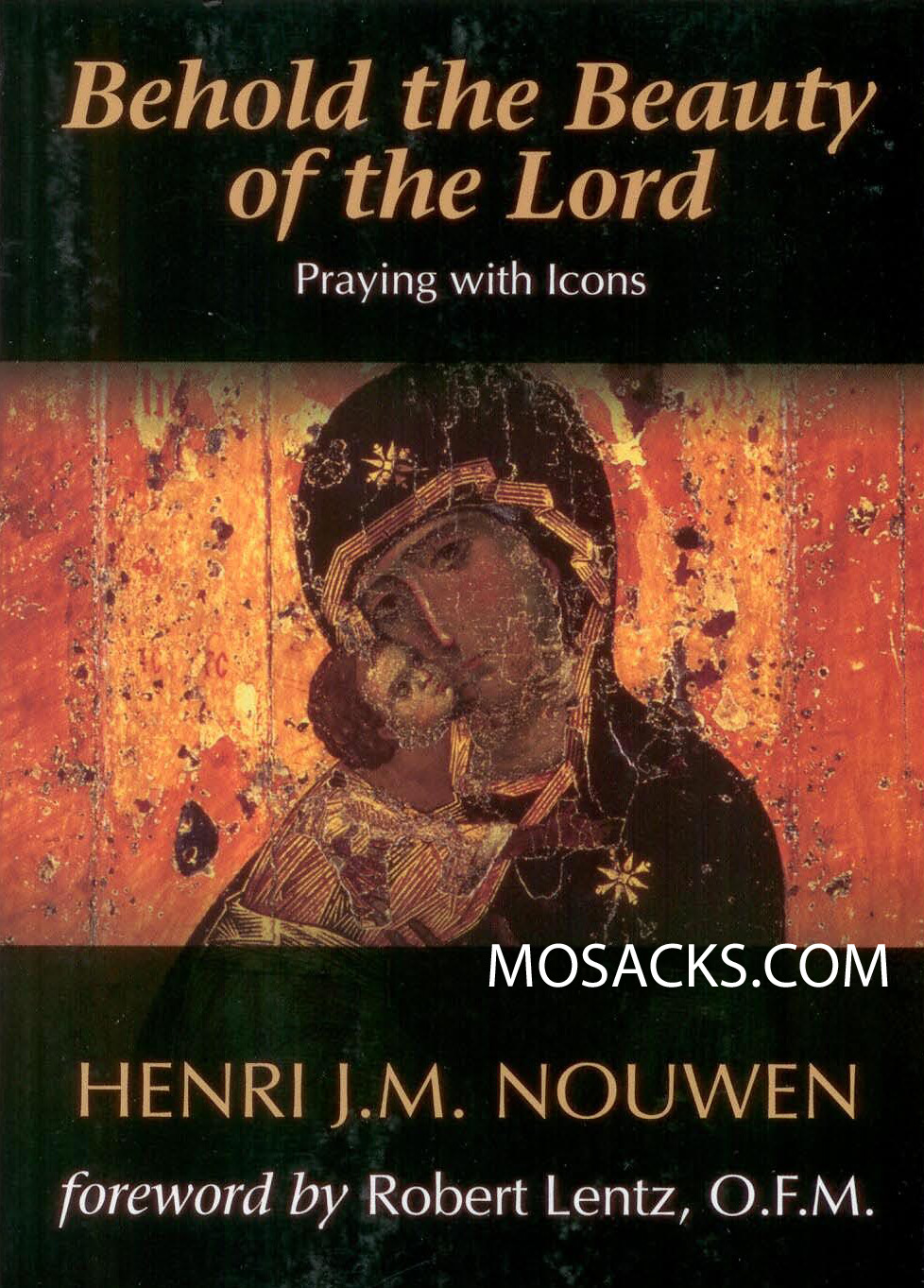 Behold the Beauty of the Lord by Henri J. M. Nouwen