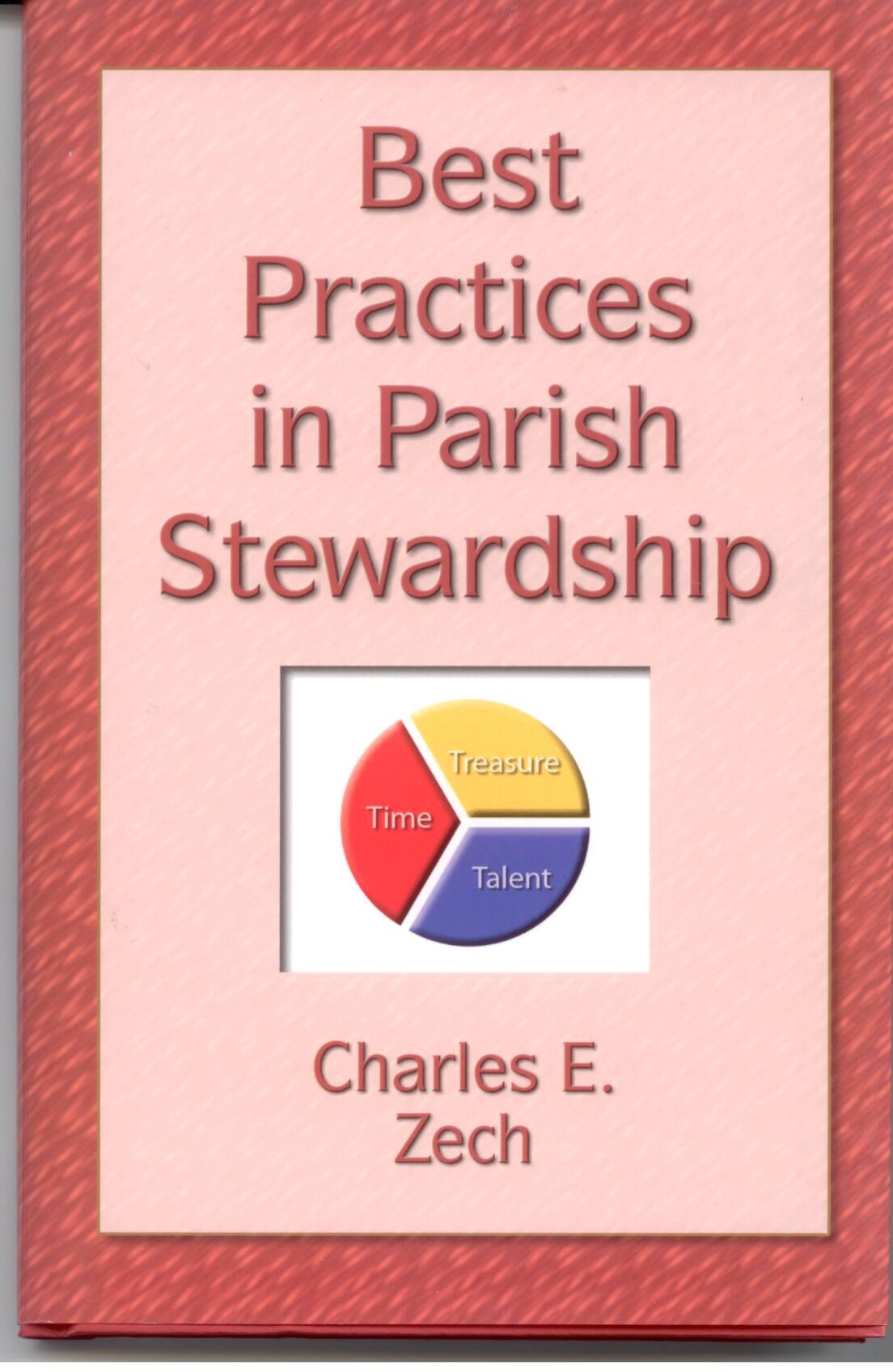 Best Practices In Parish Stewardship by Charles E. Zech 108-9781592764921