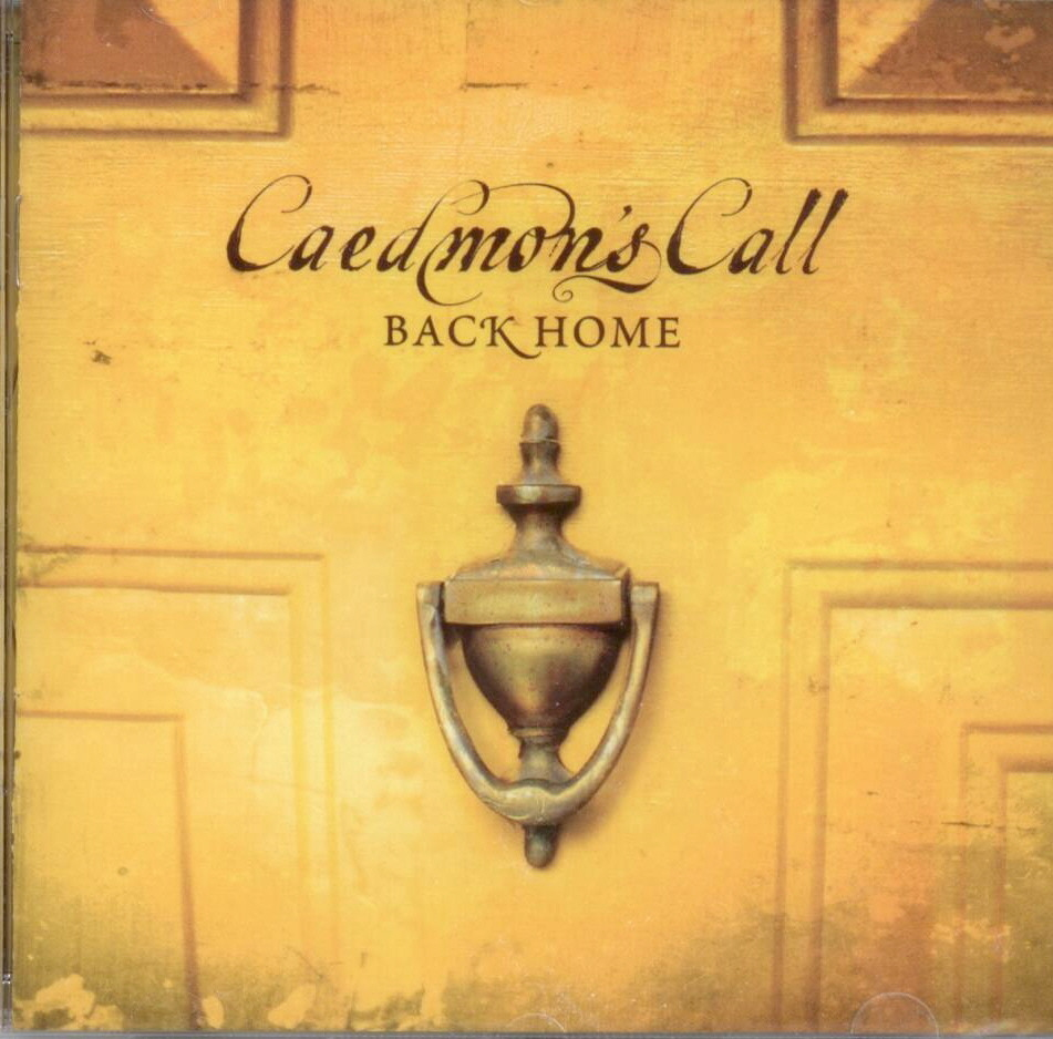Caedmon's Call, Artist; Back Home, Title; Music CD