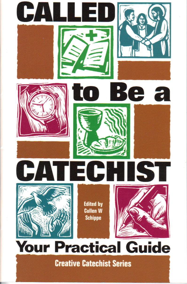 Called to Be a Catechist by Cullen W. Schippe 108-9781933178127