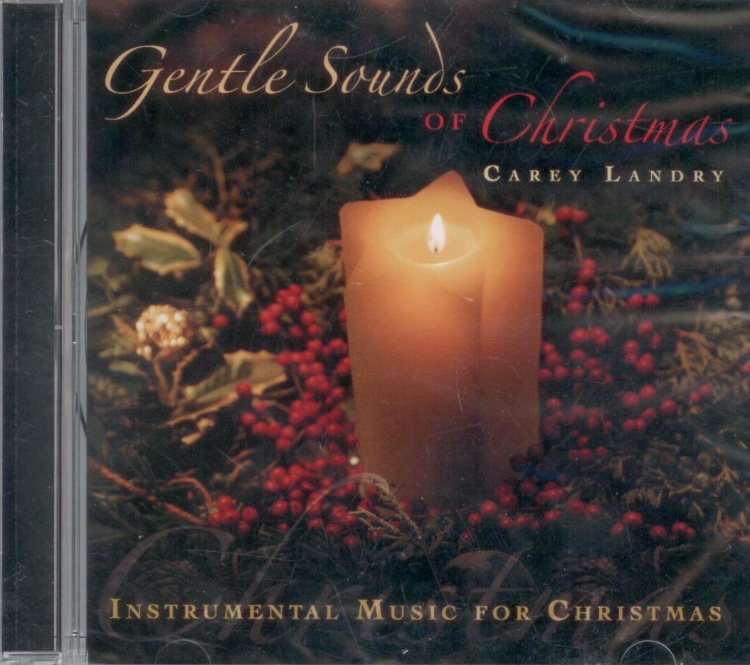 Carey Landry, Artist; Gentle Sounds of Christmas, Title; Christmas Music CD