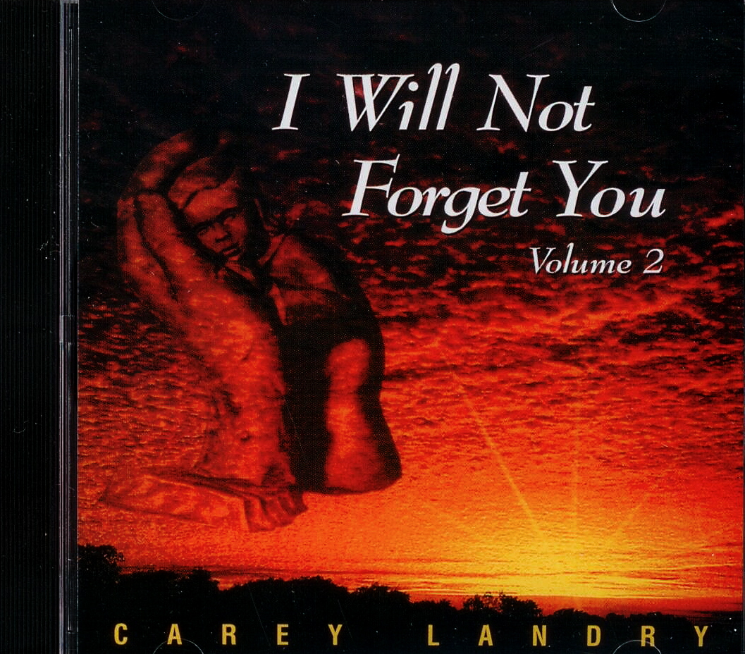 I Will Not Forget You Volume2 Carey Landry