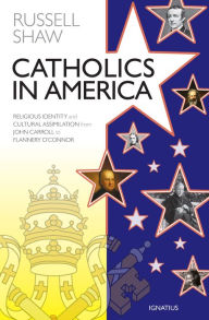 Catholics In America by Russell Shaw 108-9781621641438