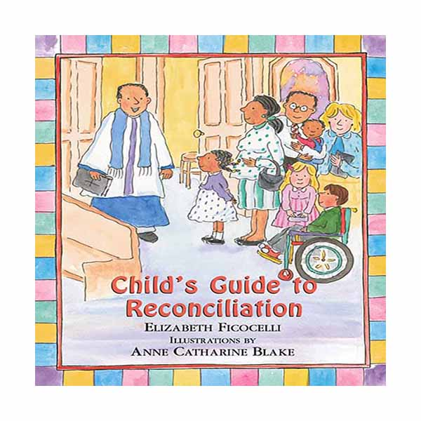 Child's Guide to Reconciliation by Elizabeth Ficocelli 108-9780809167098