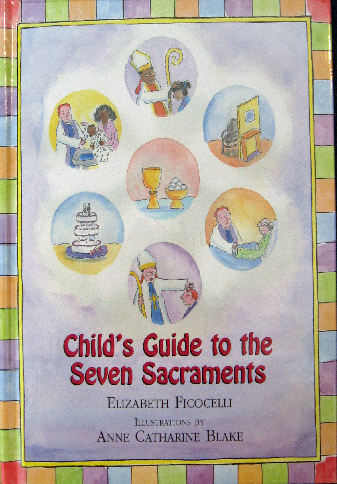 Child's Guide to Seven Sacraments by Elizabeth Ficocelli 108-9780809167234