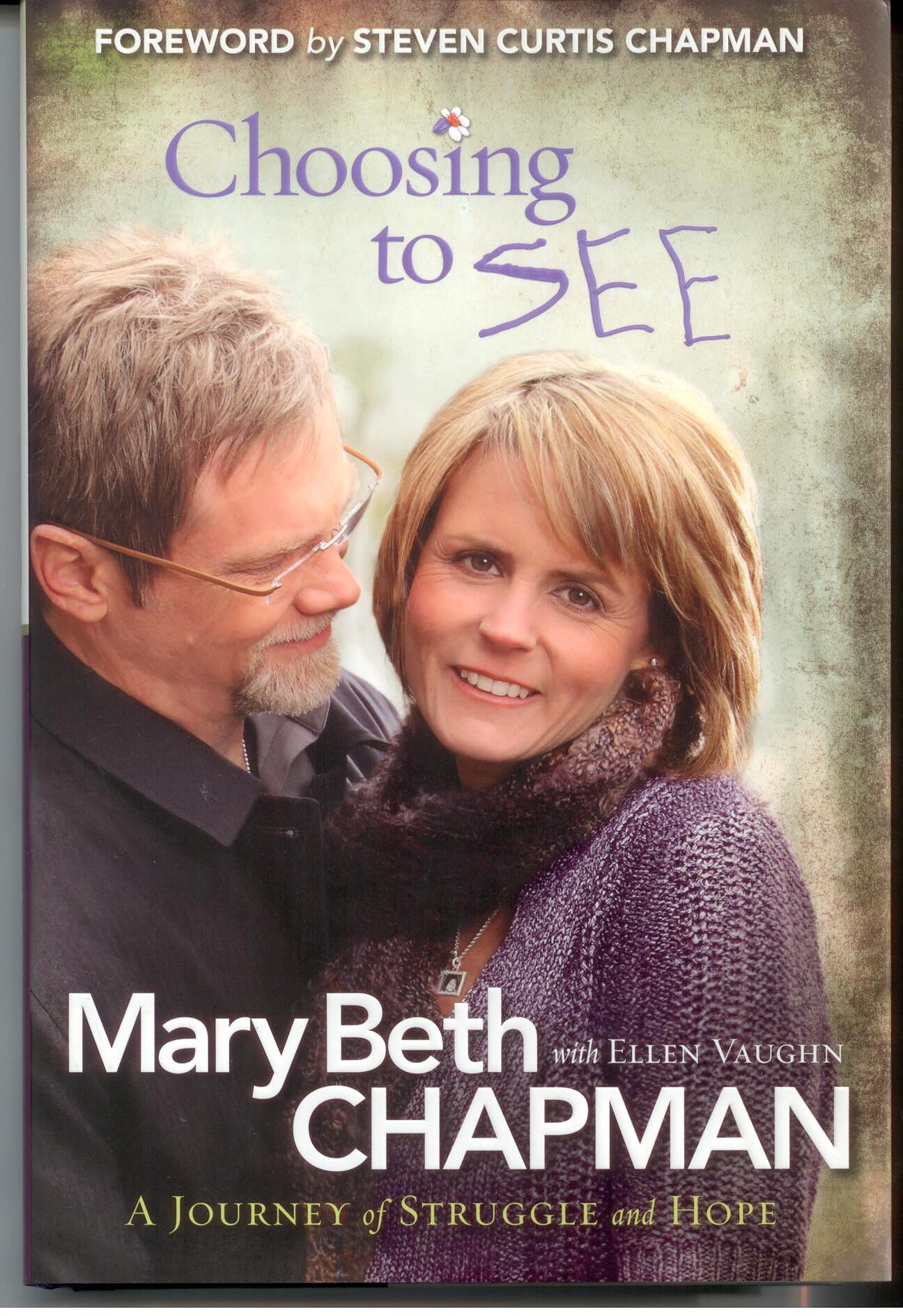 Choosing To See by Mary Beth Chapman 108-9780800719913