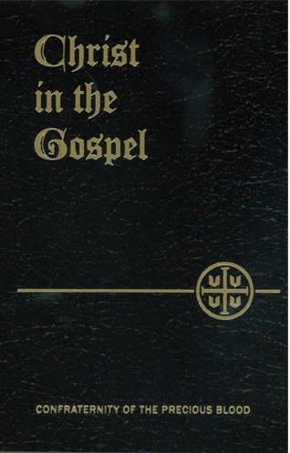 Christ In The Gospel from Confraternity of the Precious Blood 81-9781618908391