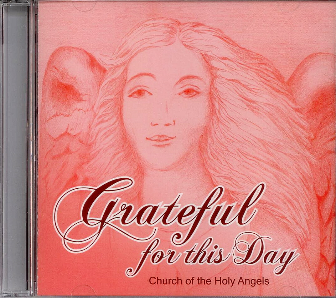 Church of the Holy Angels, Artist; Grateful for this Day, Title; Music CD