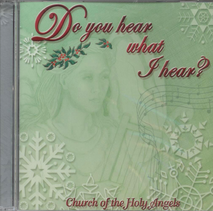 Church of the Holy Angels: Do You Hear What I Hear; Christmas Music CD