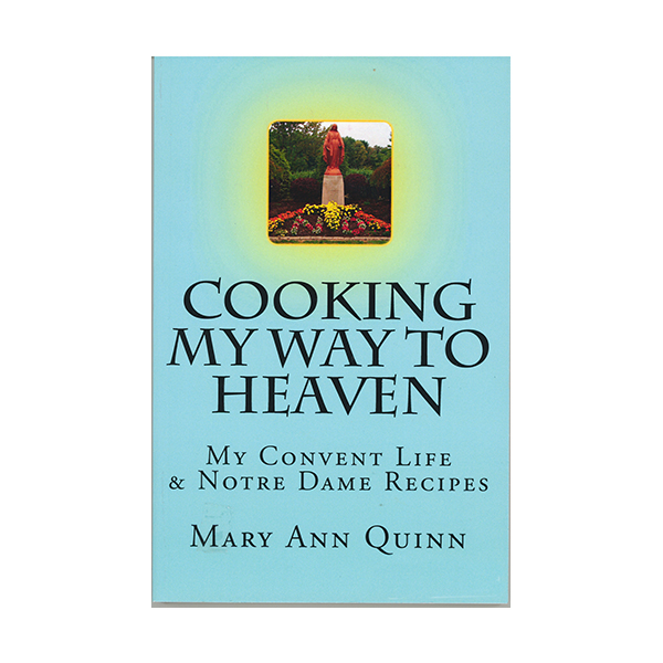 Cooking My Way To Heaven by Mary Ann Quinn 9781523815463