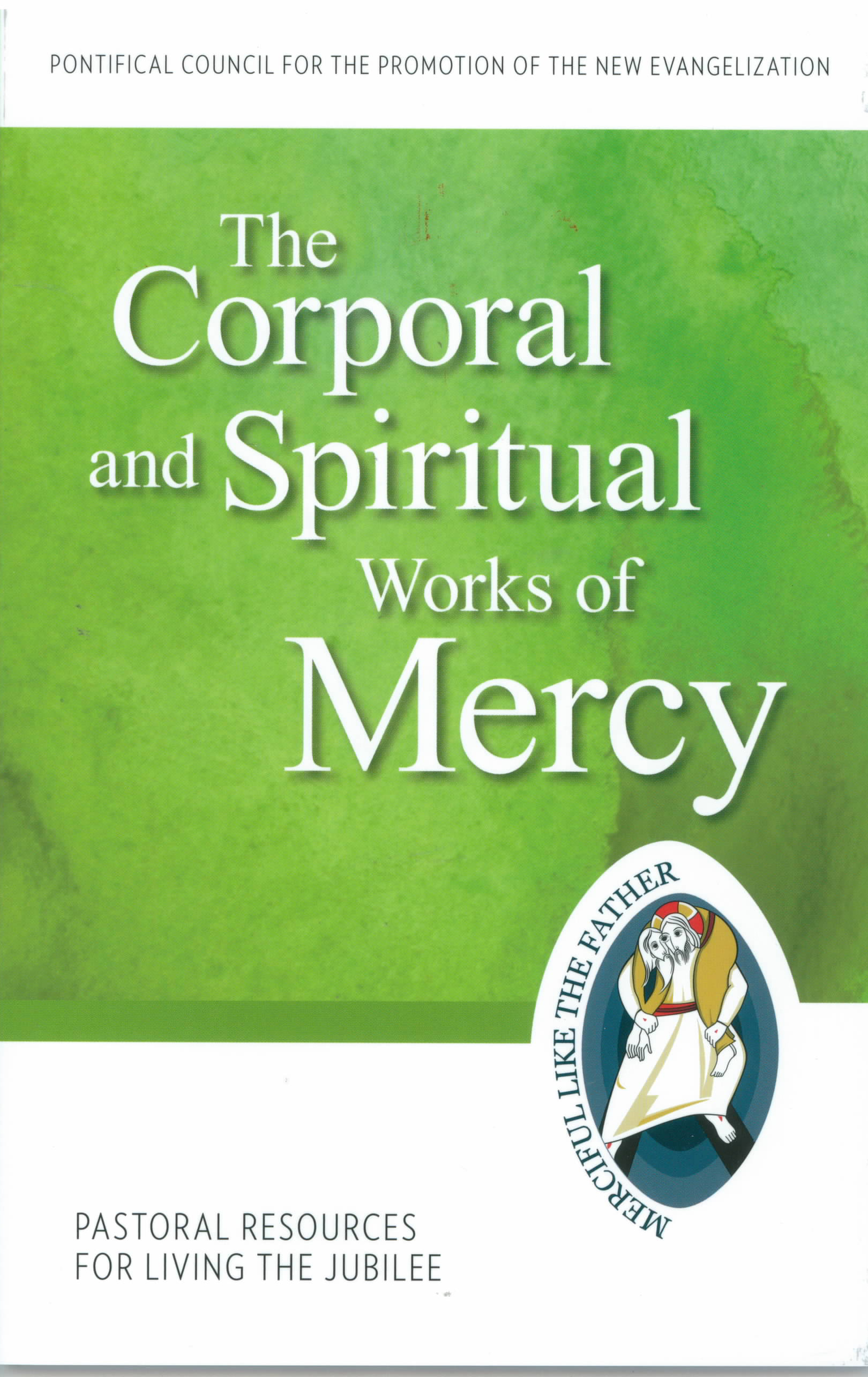 The Corporal and Spiritual Works of Mercy 9781612789811 Pontifical Council for the Promotion of the New Evangelization