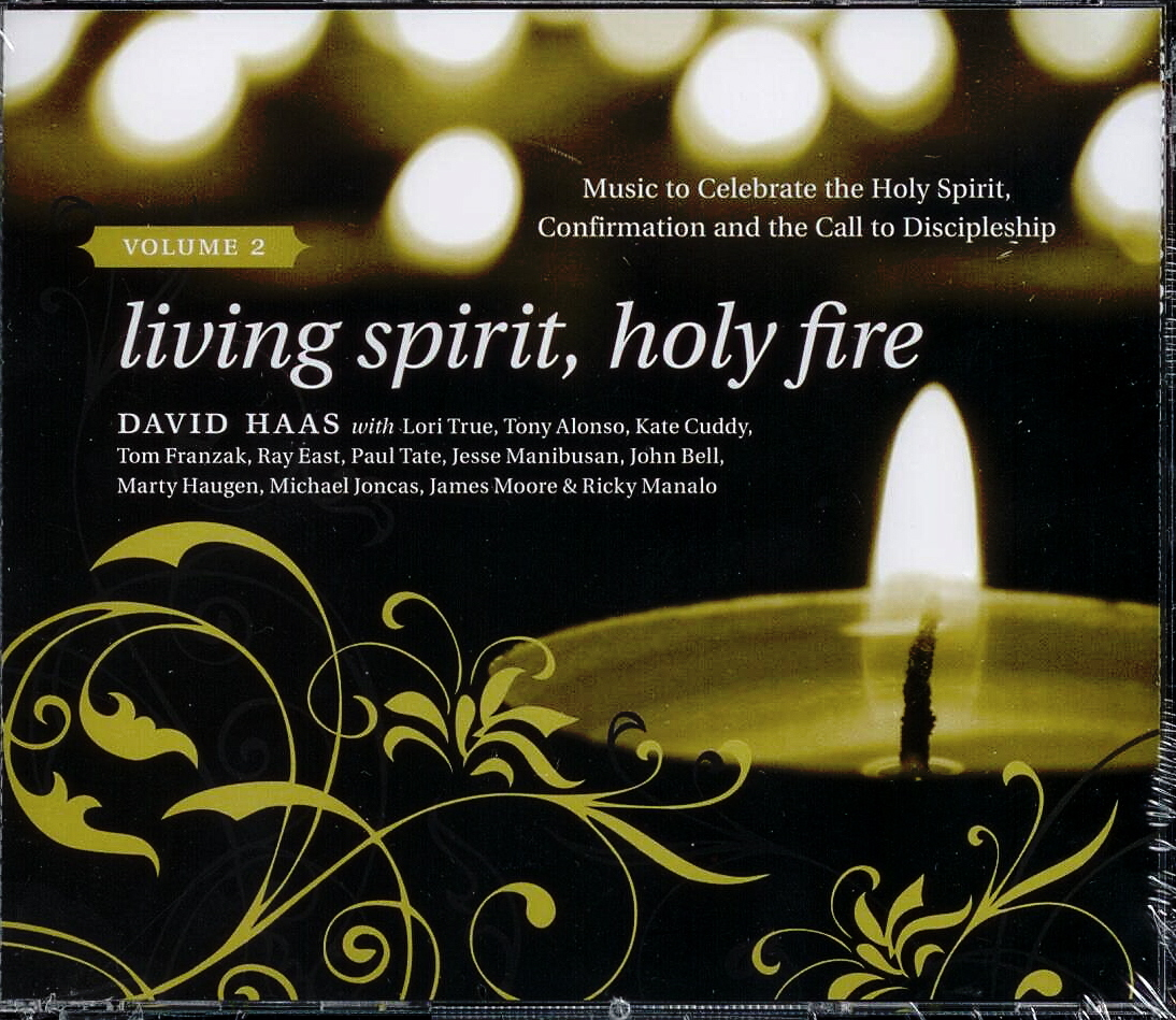 David Haas, Artist; Living Spirit, Holy Fire Volume 2, Title; Music CD