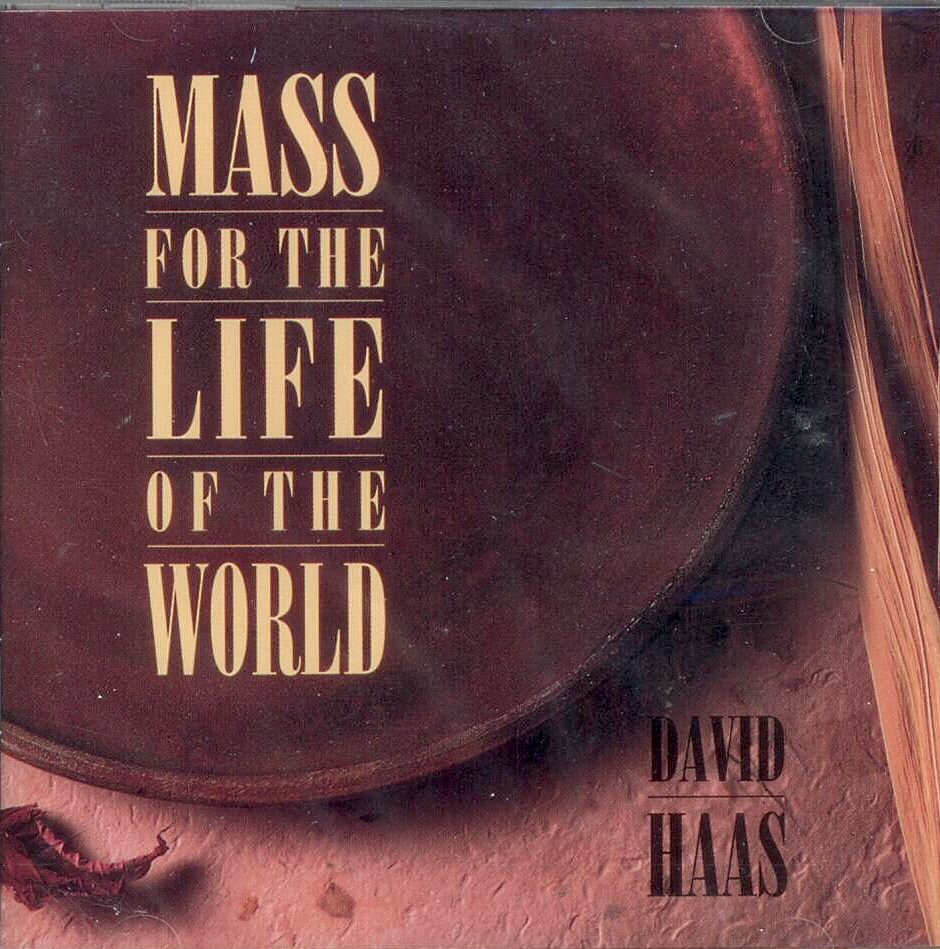 Mass for the Life of the World David Haas