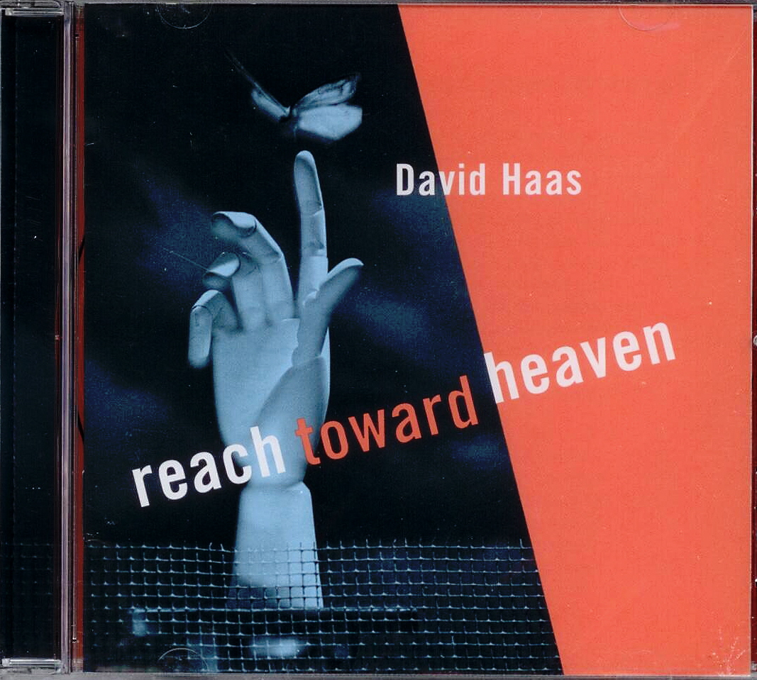 David Haas, Artist; Reach Toward Heaven, Title; Music CD