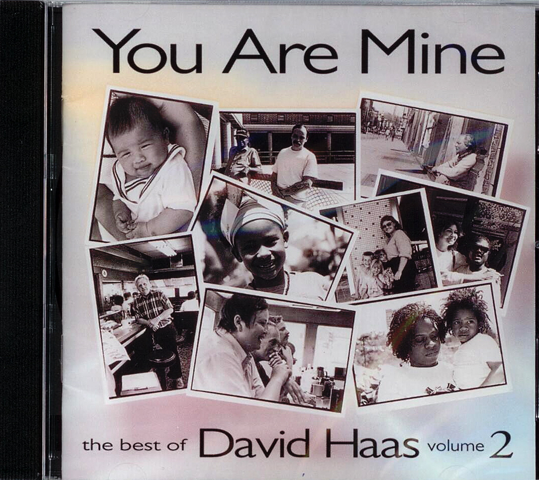 David Haas, Artist; You Are Mine, Title; Music CD
