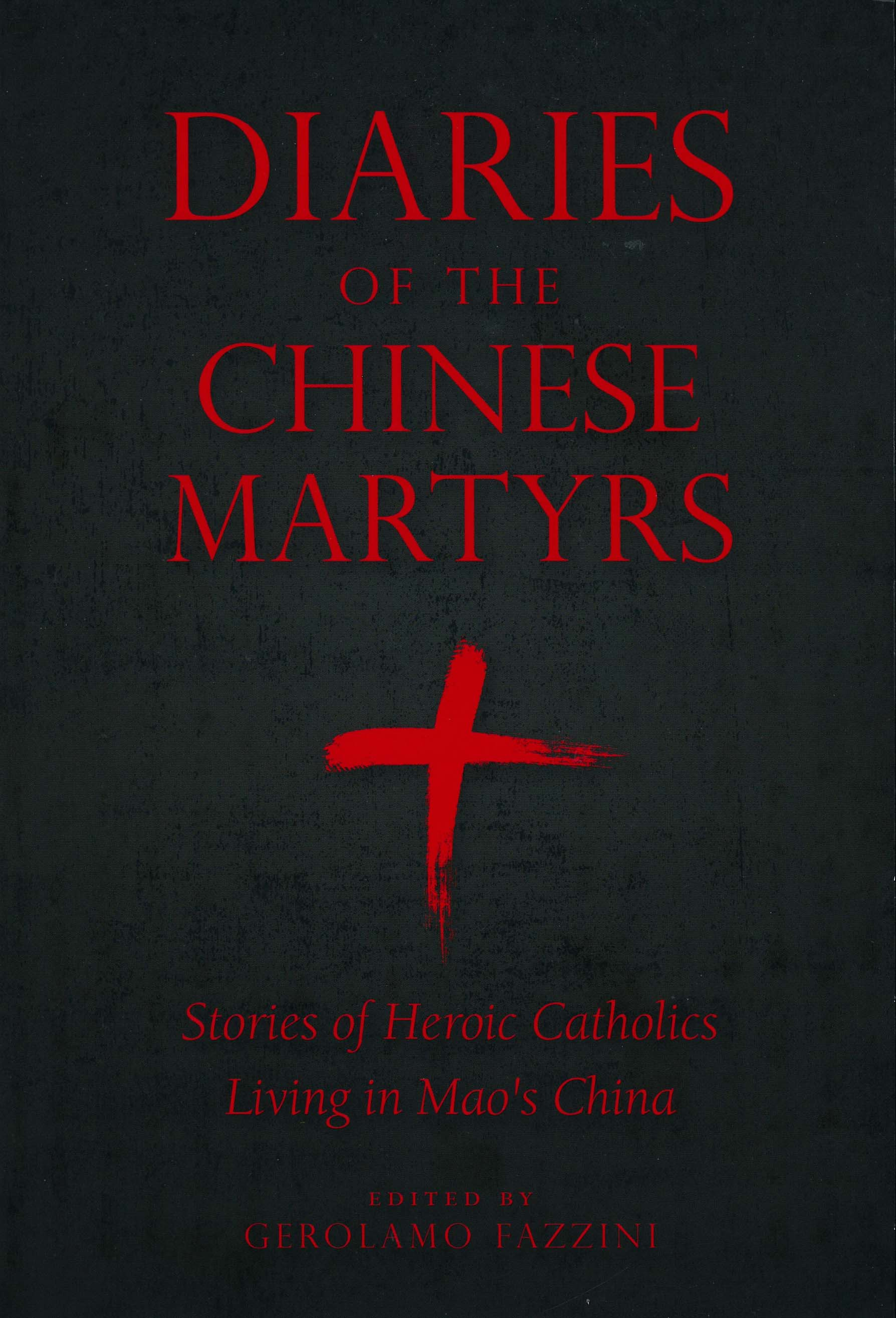 Diaries of the Chinese Martyrs with Gerolamo Fazzini 108-9781622823215