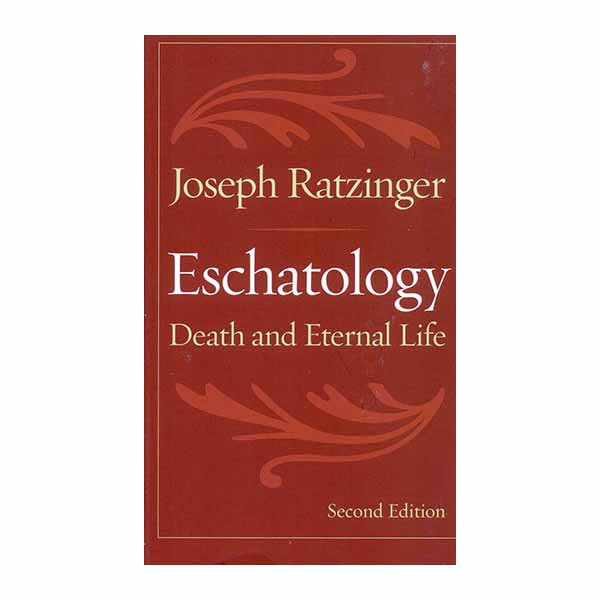 Eschatology by Joseph Ratzinger Second Edition #9780813215167