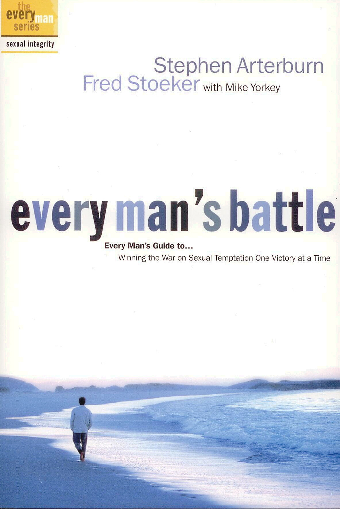 Every Man' s Battle by Stephen Arterburn and FredStoeker