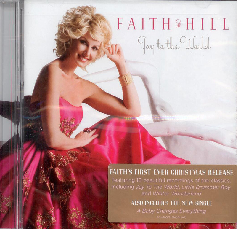 Faith Hill, Artist; Joy To The World, Title; Christmas Music CD