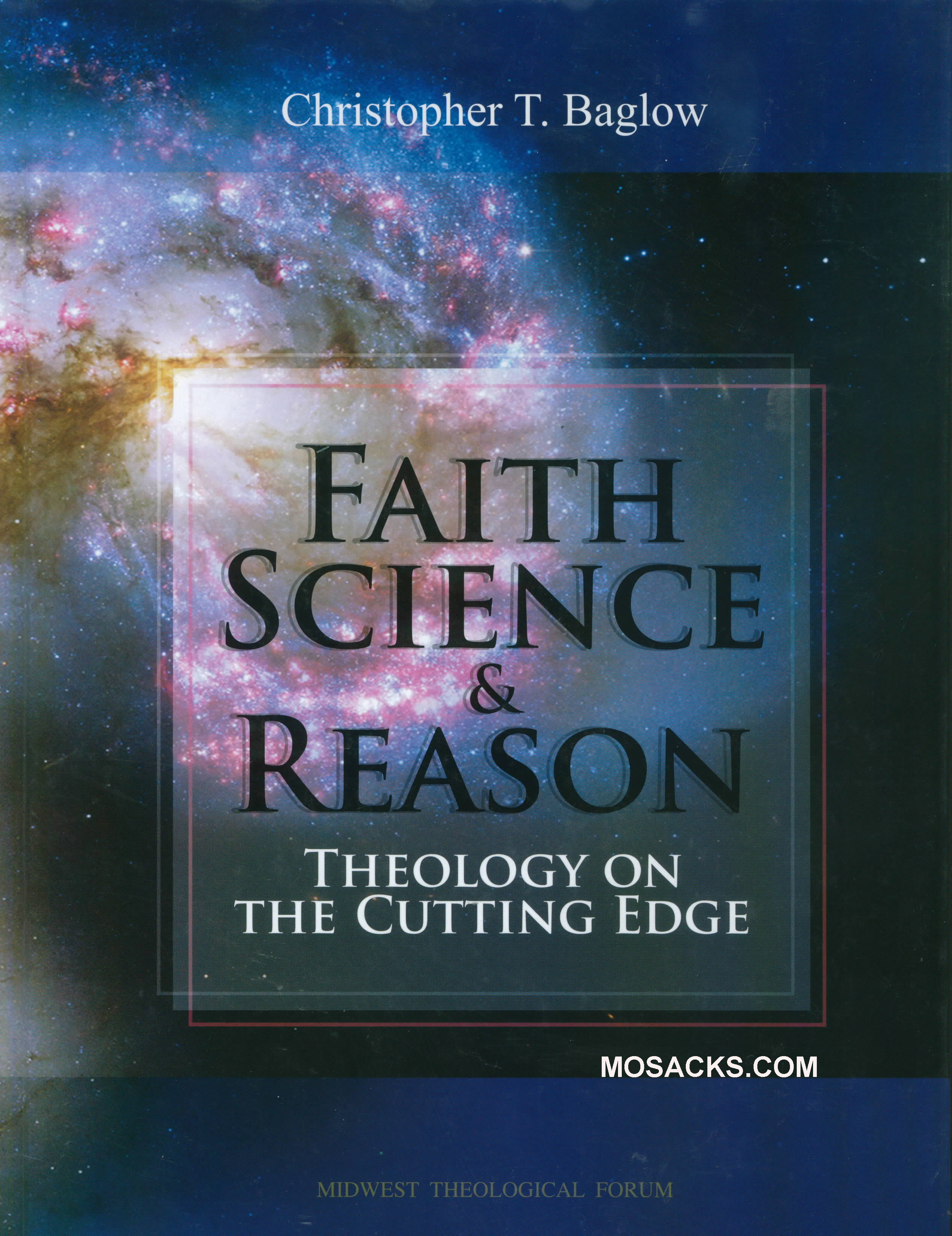 Faith Science & Reason Theology on the Cutting Edge by Baglow 445-45259