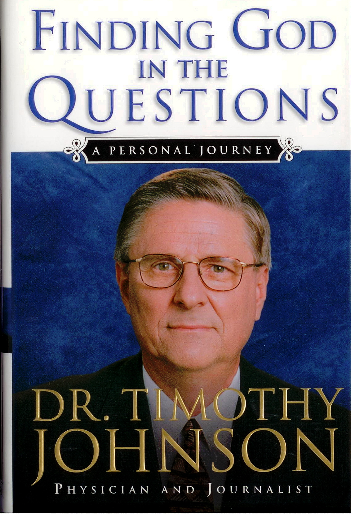 Finding God In The Questions by Dr. Timothy Johnson