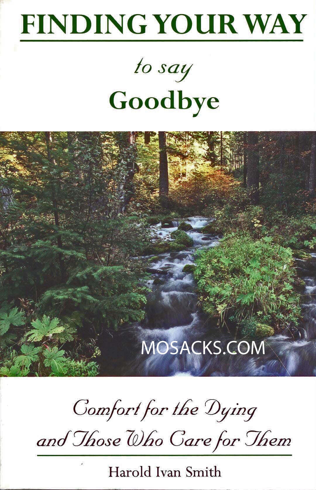 Finding Your Way To Say Goodbye by Harold Ivan Smith