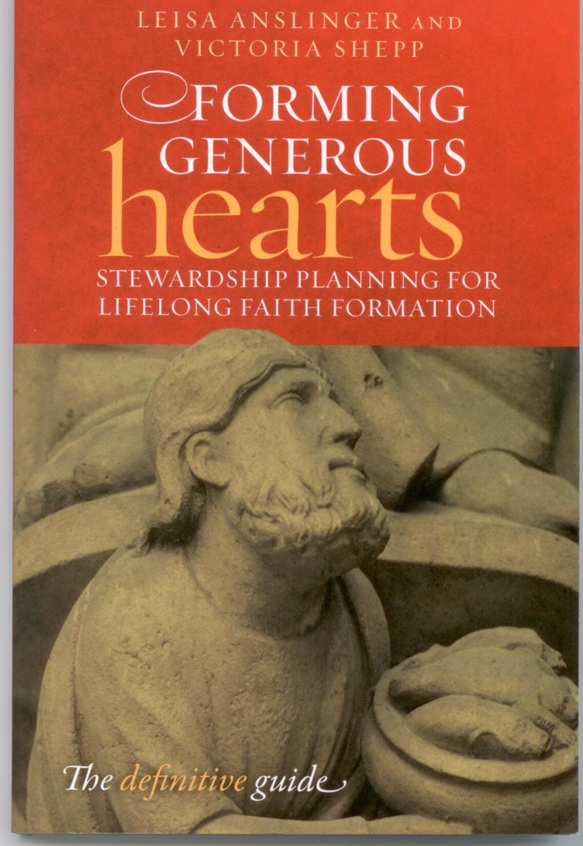 Forming Generous Hearts by Leisa Anslinger 108-9781585956425