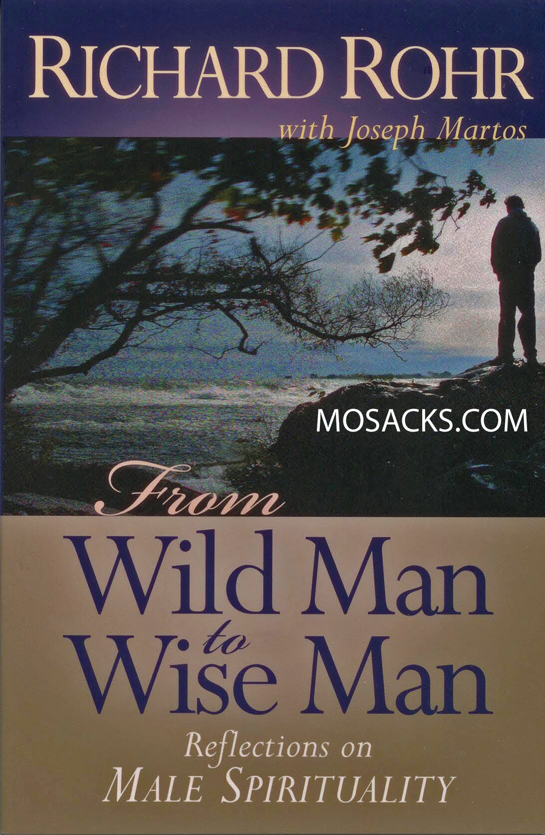 From Wild Man To Wise Man by R. Rohr