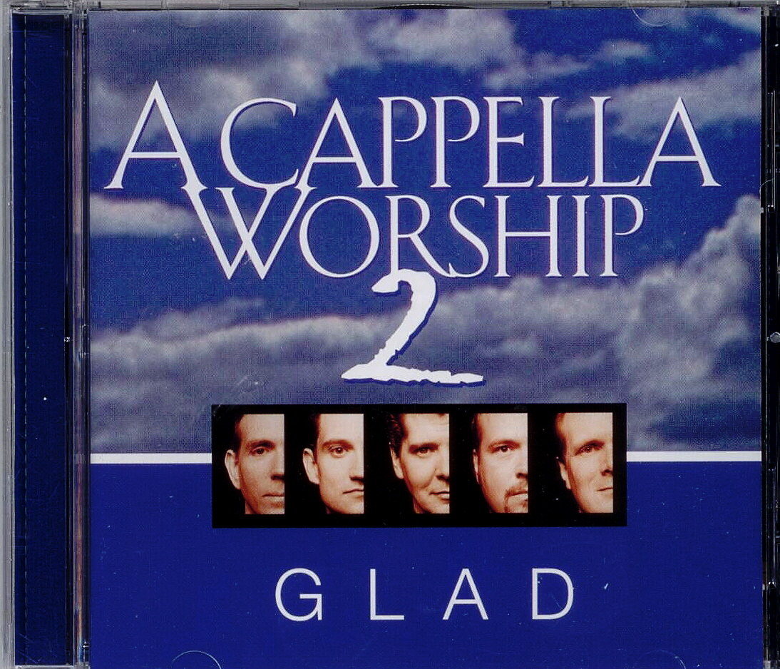 Glad, Artist; A Cappella Worship 2, Title; Music CD