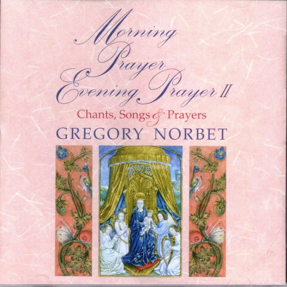 Gregory Norbet, Artist; Morning Prayer Evening Prayer II, Title; Music CD