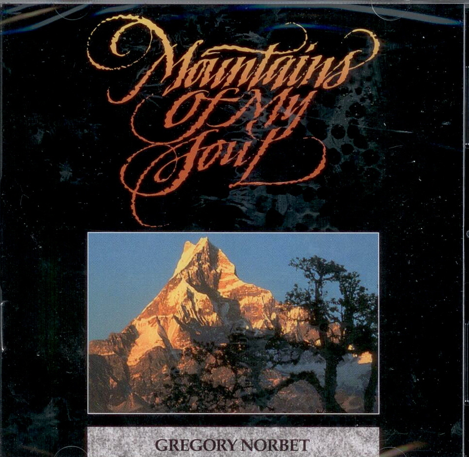 Gregory Norbet, Artist; Mountains Of My Soul, Title; Music CD
