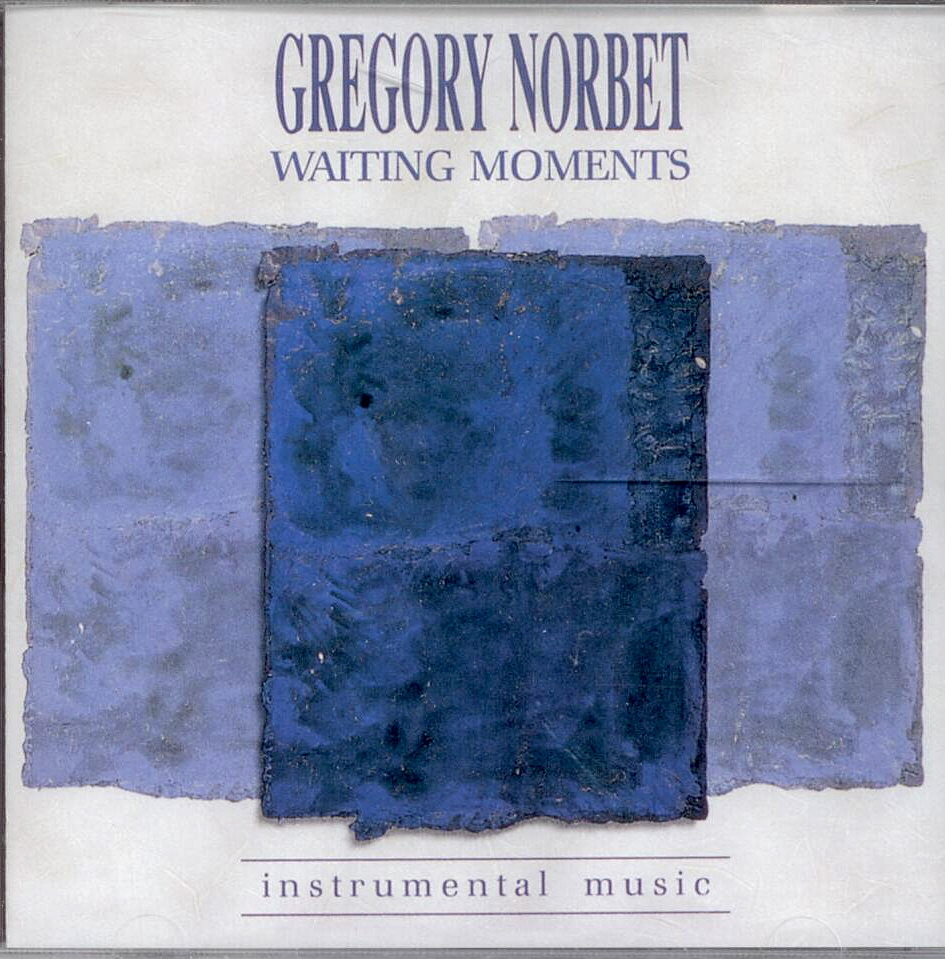 Gregory Norbet, Artist; Waiting Moments, Title; Music CD