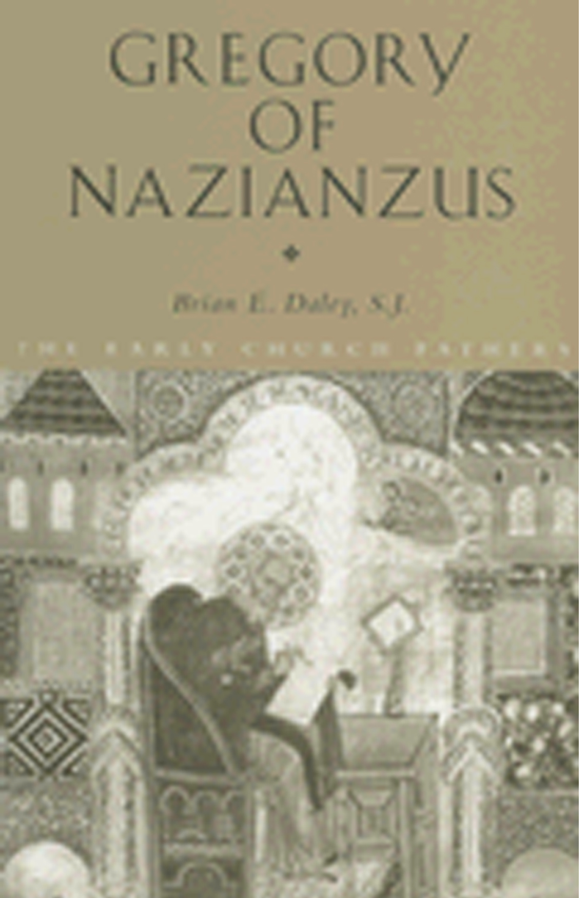 Gregory of Nazianzus By Brian E. Daley, S.J. 108-9780415121811