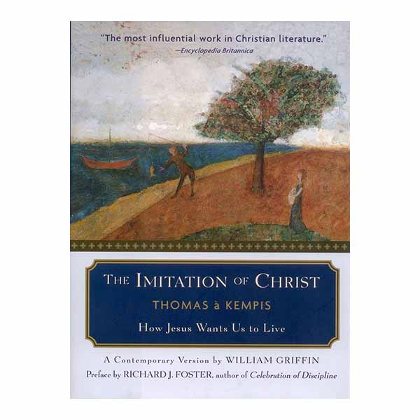 The Imitation Of Christ by Thomas 'a Kempis