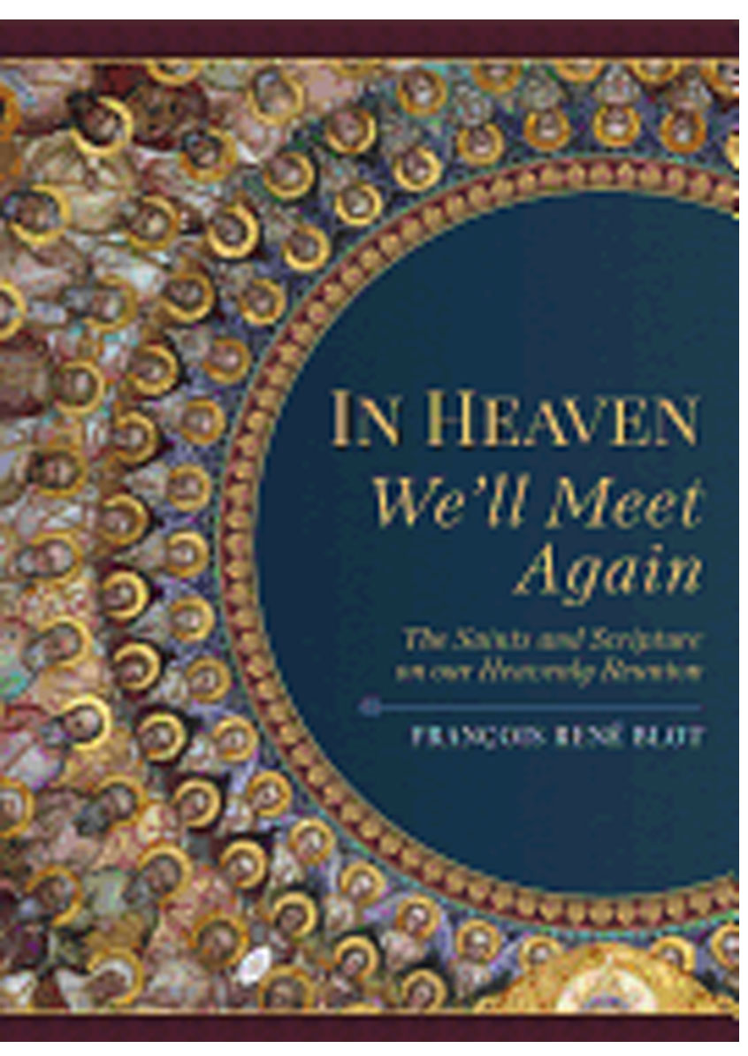 In Heaven We'll Meet Again by Francois Rene' Blot 108-9781622823307