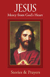 Jesus: Mercy from Gods's Heart Stories and Prayers